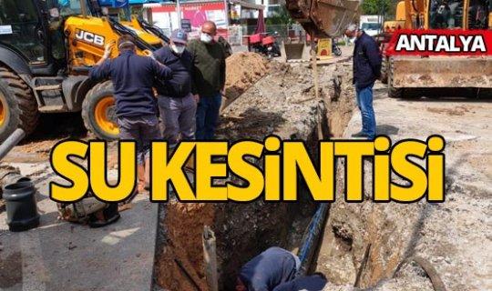 Antalya'da su kesintisi
