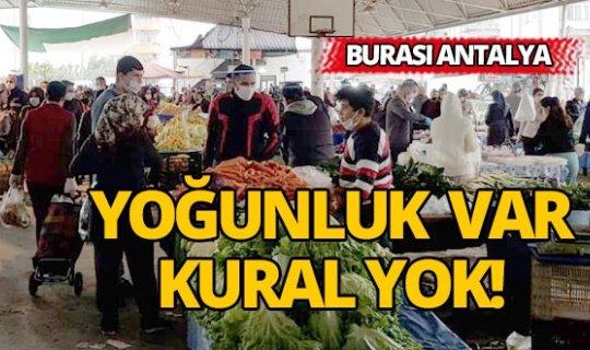 Antalya semt pazarında düşündüren yoğunluk