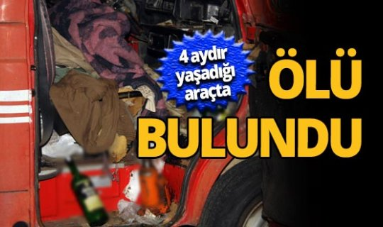Antalya'da yaşadığı kamyonette ölü bulundu