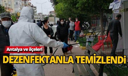 Antalya'nın 19 ilçesi dezenfektan ile temizlendi