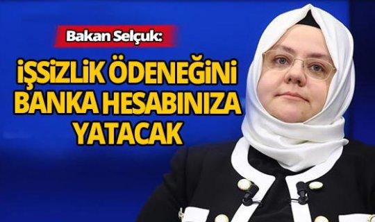 Bakan Selçuk'tan İşsizlik Ödeneği açıklaması!