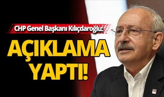 CHP Genel Başkanı Kemal Kılıçdaroğlu'ndan açıklama...