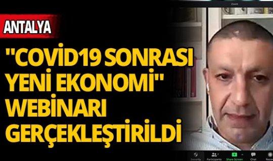 """""""Covid19 Sonrası Yeni Ekonomi"""" Webinarı gerçekleştirildi"""