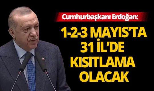 Cumhurbaşkanı Erdoğan: Kısıtlamalara bayram sonuna kadar devam edilecek