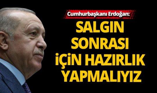 Cumhurbaşkanı Erdoğan: Salgın sonrası düşünmeliyiz