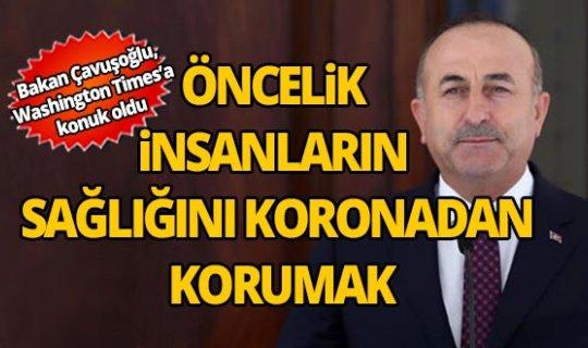 Dışişleri Bakanı Çavuşoğlu: 'Öncelik insanların sağlığını koronadan korumak'
