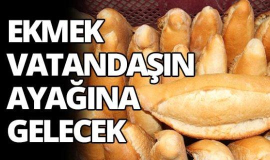 Ekmek vatandaşın ayağına gelecek