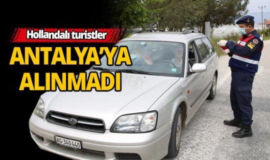 Hollandalı turistler Antalya'ya alınmadı