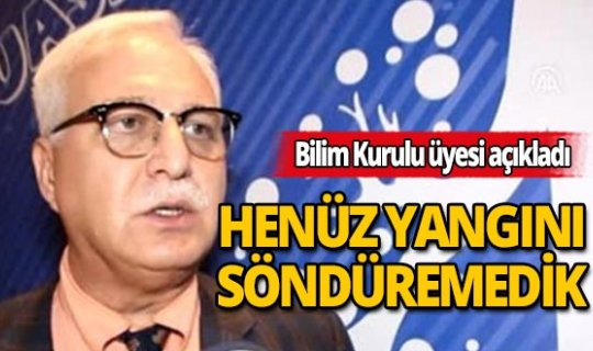 Prof. Dr. Tevfik Özlü'den uyardı:Henüz yangını söndüremedik