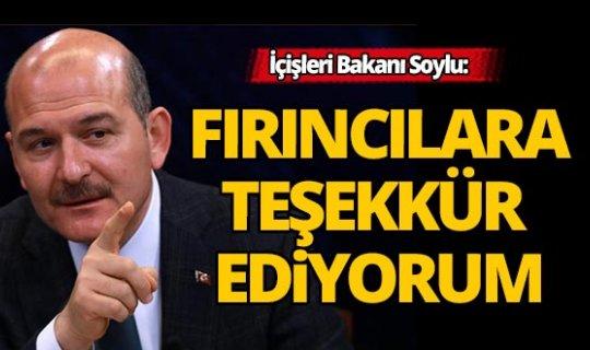 İçişleri Bakanı Soylu'dan fırıncılara mesaj