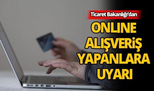 İnternetten alışverişe edenlere Ticaret Bakanlığı'dan uyarı