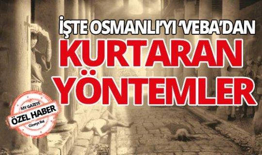 İşte Osmanlı'yı vebadan kurtaran yöntemler...