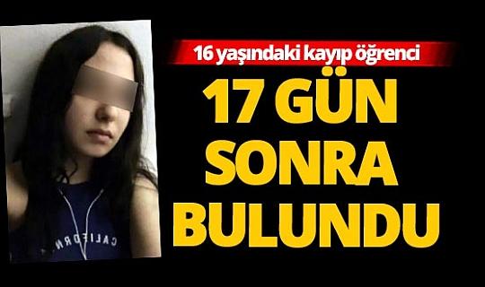 Kayıp lise öğrencisi 17 gün sonra bulundu