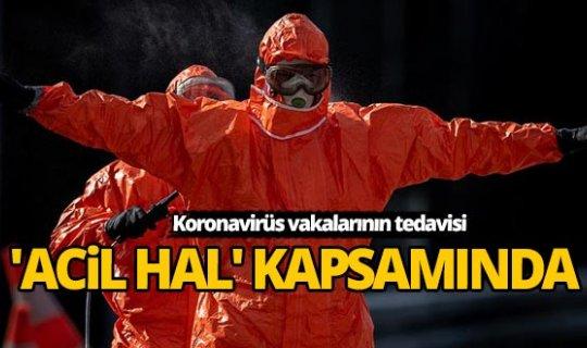 Koronavirüs vakalarının tedavisi 'acil hal' kapsamına alındı