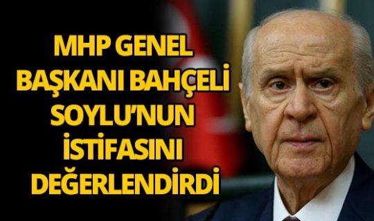 MHP Genel Başkanı Devlet Bahçeli istifayı değerlendirdi