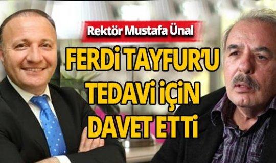 Rektör Mustafa Ünal, Ferdi Tayfur'u tedavi için Antalya'ya davet etti