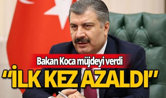 Sağlık Bakanı Fahrettin Koca: İlk kez azaldı