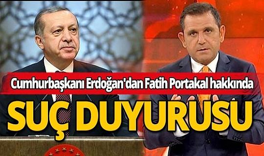 Son dakika: Cumhurbaşkanı Erdoğan'dan Fatih Portakal hakkında suç duyurusu
