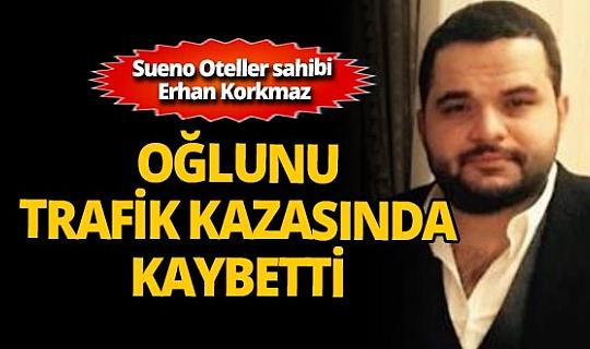 Sueno Oteller sahibi Erhan Korkmaz'ın acı günü