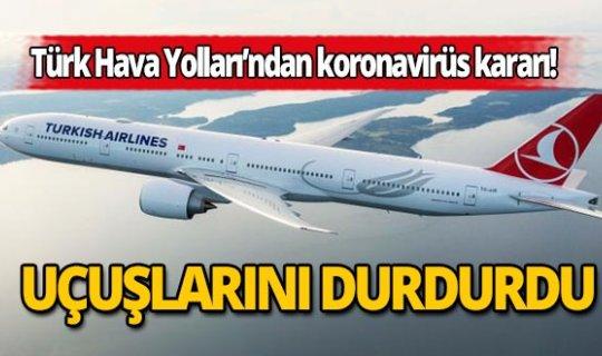 Türk Hava Yolları koronavirüs kaynaklı olarak uçuşlarını durdurdu!