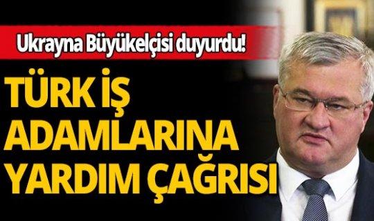 Ukrayna Büyükelçisi Türk iş adamlarına iş birliği çağrısında bulundu