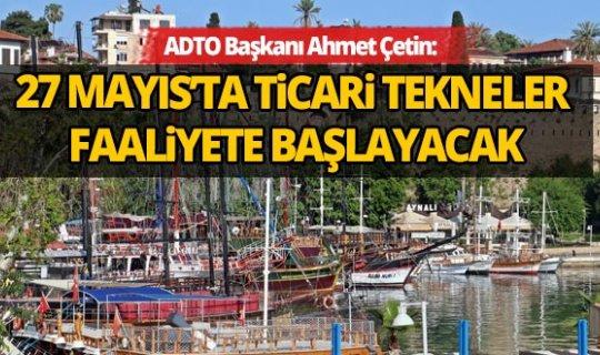 Amatör tekne balıkçıları için yasağın kaldırılmasının ardından ticari tekneler için de tarih verildi