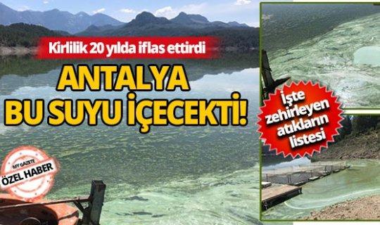 Antalya'nın gelecekteki içme suyu kaynağı SOS veriyor