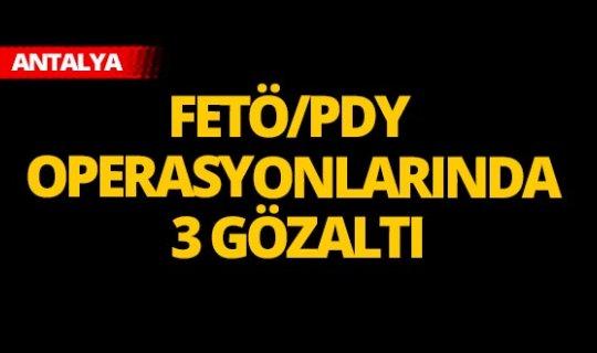 Antalya'da FETÖ/PDY operasyonu