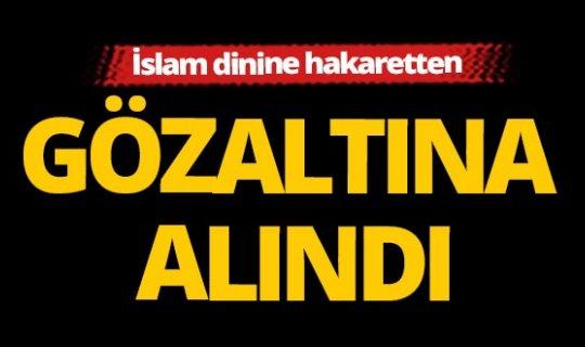 Antalya'da İslam'a hakaret içerikli paylaşıma gözaltı