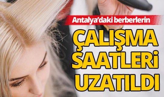 Antalya'da berberlerin çalışma saatleri uzatıldı