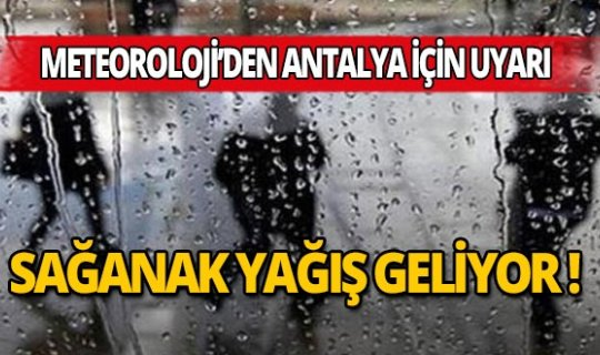 Antalyalılar sağanak yağışa dikkat!