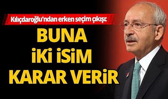 CHP Genel Başkanı Kılıçdaroğlu erken seçimle ilgili açıklama yaptı