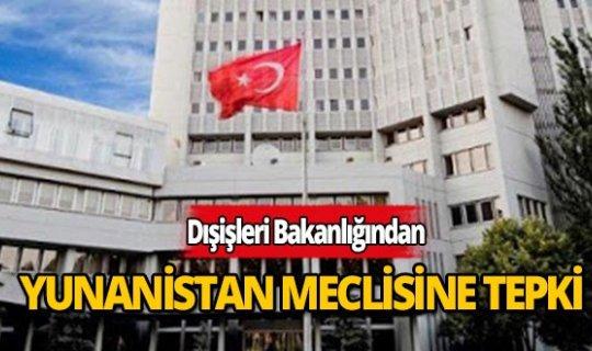 Dışişleri Bakanlığından Yunanistan Meclisine tepki