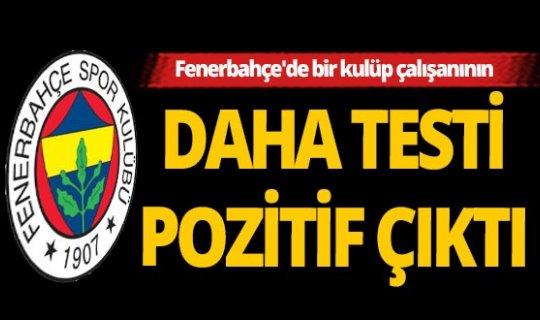 Fenerbahçe'de bir personelin daha Kovid-19 testi pozitif çıktı