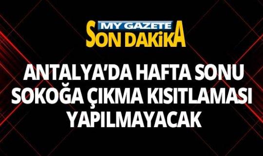 İçişleri Bakanlığı'dan Antalyayı da yakından ilgilendiren hafta sonu genelgesi