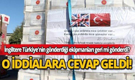 İngiltere hükümeti Türkiye'nin gönderdiği ekipmanların geri gönderilmesi ile ilgili açıklama yaptı!