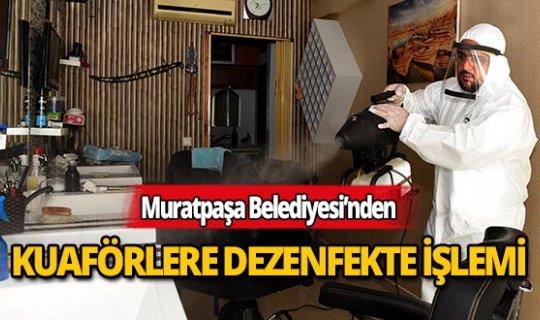 Muratpaşa'da berber ve kuaförler dezenfekte ediliyor