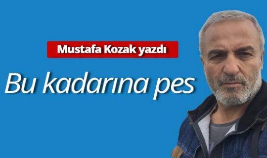 """Mustafa Kozak yazdı: """"Bu kadarına pes!"""""""