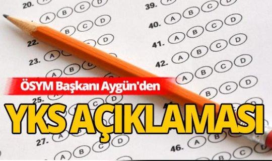 ÖSYM Başkanı Halis Aygün'den son dakika YKS açıklaması