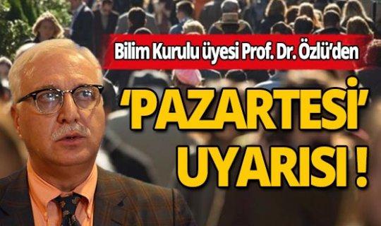Prof. Dr. Tevfik Özlü, Pazartesi için vatandaşlara uyarıda bulundu!