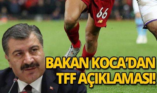 Sağlık Bakanı Fahrettin Koca'dan futbol müsabakaları açıklaması
