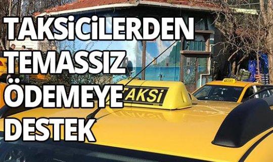 Temassız ödeme şeklinden devlette, taksici de memnun