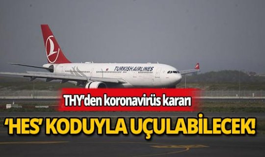 THY yolcuları iç hatta 'HES' koduyla uçabilecek