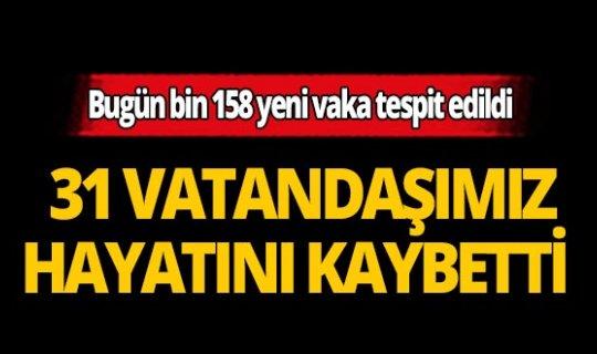 Türkiye'de son 24 saatte 31 vatandaşımız hayatını kaybetti