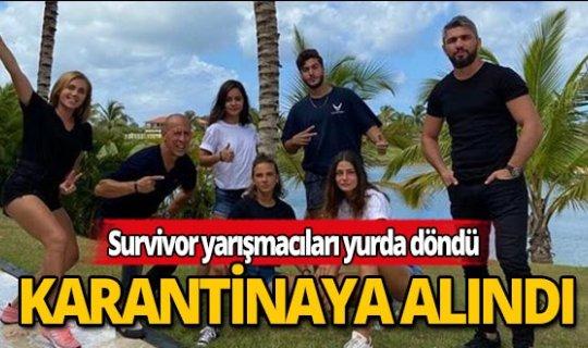 Türkiye'ye gelen Survivor ekibi Maltepe'de karantina altına alındı
