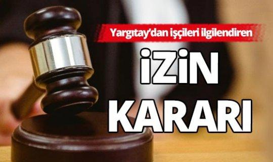 Yargıtay'dan işçileri ilgilendiren karar!