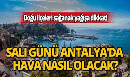 30 Haziran 2020 Salı günü Antalya'da hava nasıl olacak?