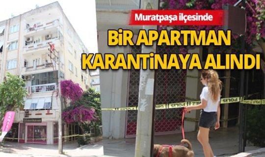 Antalya'da bir bina daha karantinaya alındı