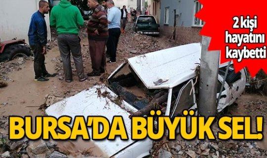Bursa'da sel felaketi: 2 ölü!