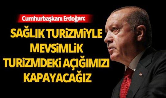 """Cumhurbaşkanı Erdoğan: """"Turizmdeki açığımızı kapayacağız"""""""